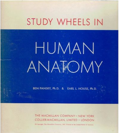 Study wheels in human anatomy. PANSKY, Ben & Earl L. HOUSE
