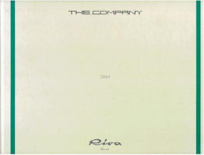 Riva - The Company - 2004. Riva - Since 1842. RIVA