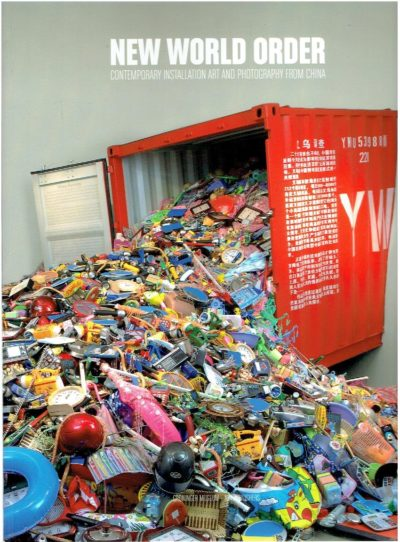 New World Order - Contemporary installation art and photography from China. ZIJPP,  Sue-An van der & Mark WILSON [Eds]
