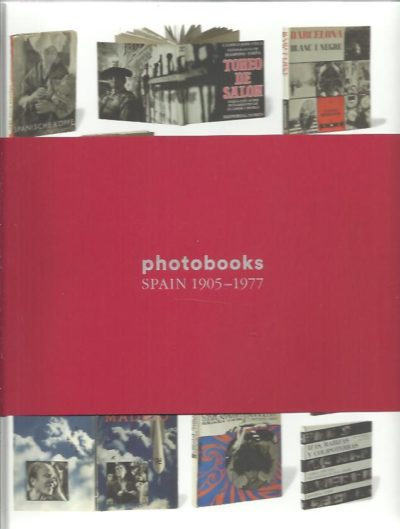 Photobooks Spain 1905-1977. [New]. FERNÁNDEZ, Horacio [Ed.]