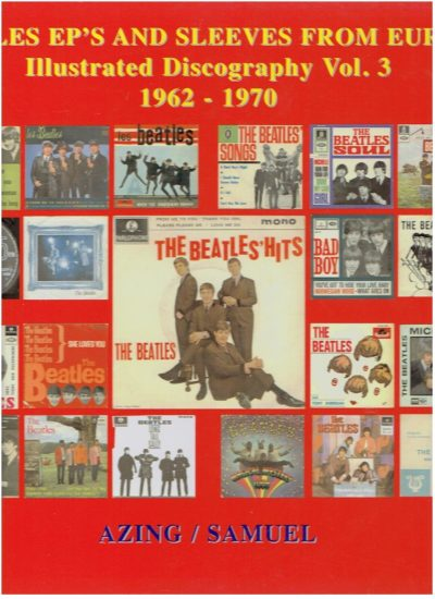 The Beatles EP's from Europe - Illustrated Discography Vol. 3 1962-1970. MOLTMAKER, Azing & Samuel COOMANS