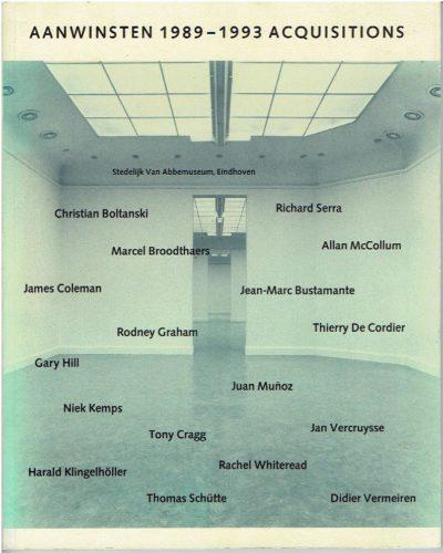 Aanwinsten 1989-1993 Acquisitions. Een selectie / A selection. VAN ABBEMUSEUM