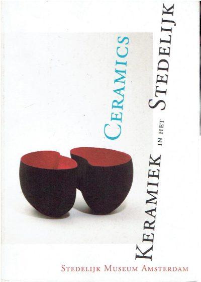 Keramiek in het Stedelijk / Ceramics in the Stedelijk. CROMMELIN, Liesbeth & Job MEIHUIZEN