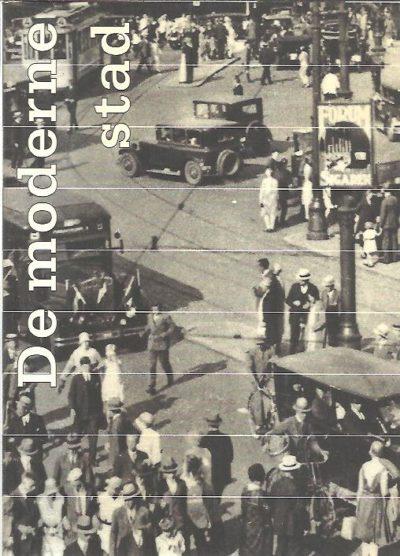 De moderne historische stad. Ontwerpen voor vernieuwing en behoud, 1883-1940. MEURS, Paul