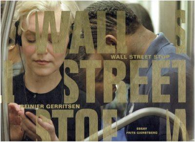 Reinier Gerritsen - Wall Street Stop. Essay Fritz Gierstberg. - Signed GERRITSEN, Reinier