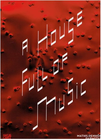 A House Full of Music - Strategies in Music and Art. BEIL, Ralf & Peter KRAUT