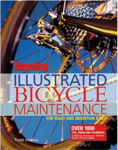 Bicycling - Illustrated Bicycle Maintenance - for road and mountain bikes. DOWNS, Todd