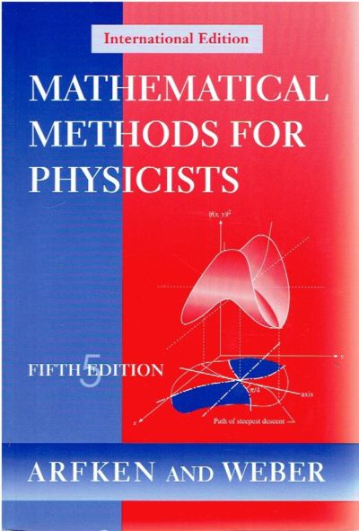 Mathematical methods for physicists. Fifth edition. ARFKEN, George B. & Hans J. WEBER