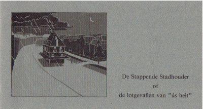 De Stappende Stadhouder of de lotgevallen van ''ú heit''. Getekend door Jan van Oudheusden naar een idee van Rob Hoelen. OUDHEUSDEN, Jan van
