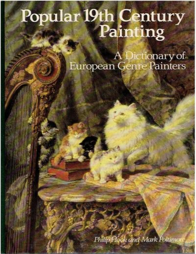 Popular 19th Century Genre Painting - A Dictionary of European Genre Painters. HOOK, Philip & Mark POLTIMORE