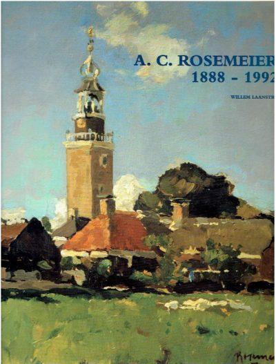 Alexander Coenraad Rosemeier 1888-1992. LAANSTRA, Willem