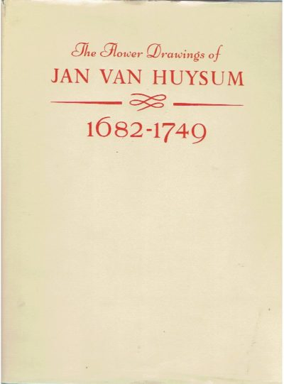 The Flower Drawings of Jan van Huysum. WHITE, Christopher