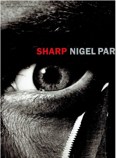 Nigel Parry - Sharp. Introduction by Liam Neeson. PARRY, NIgel