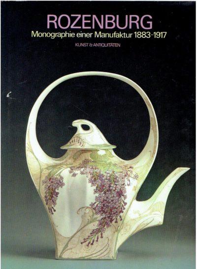 Rozenburg - Monographie einer Manufaktur 1883-1917. BOOT, Marjan a.o.