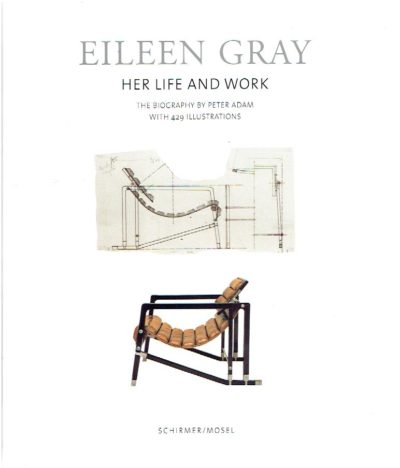 Eileen Gray - Her Life and Work - The Biography. - [New] ADAM, Peter