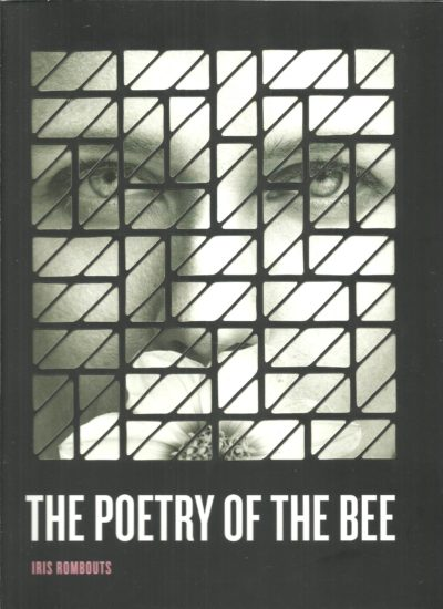 Made by nature - The poetry of the bee. ROMBOUTS, Iris
