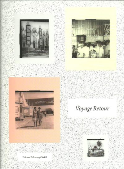 Voyage Retour. [New]. Museum Folkwang [Ed.]