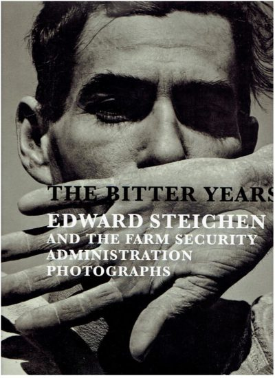 The Bitter Years - Edward Steichen and the Farm Security Administration Photographs. - [New]. POOS, Françoise [Ed.]