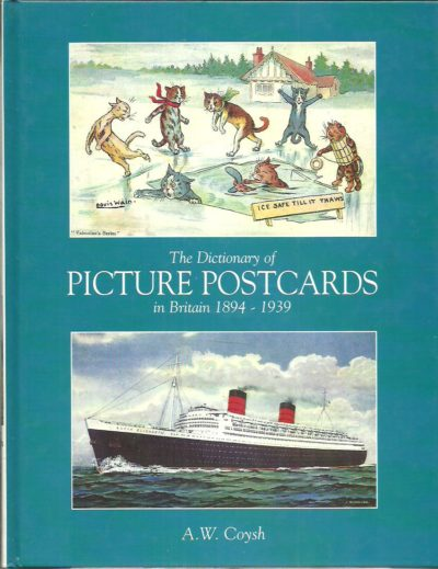 The Dictionary of Picture Postcards in Britain 1894-1939. COYSH, A.W.