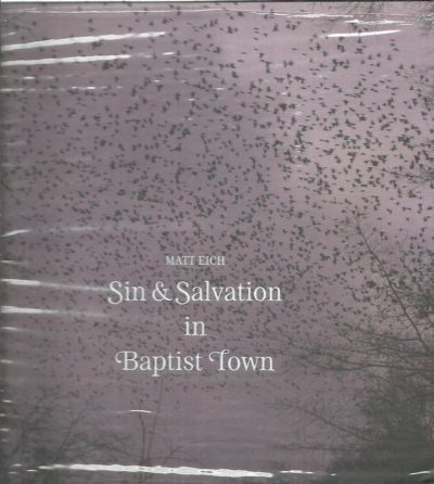 Matt Eich - Sin & Salvation in Baptist Town. EICH, Matt