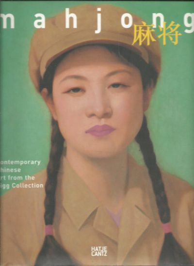 Mahjong - Contemporary Chinese Art From The Sigg Collection. FIBICHER, Bernhard & Matthias FREHNER [Eds]