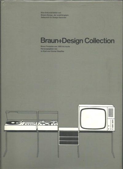Braun+Design Collection - Braun Produkte von 1955 bis heute. Eine Dokumentation von Braun+Design, der unabhängigen Zeitschrift für Design-Sammler. KLATT, Jo & Günther STAEFFLER