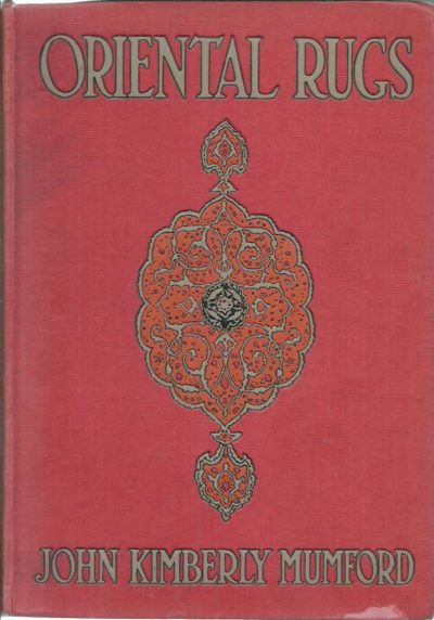 Oriental rugs. [Fourth edition]. MUMFORD, John Kimberly