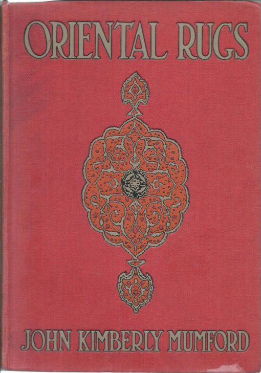 Oriental rugs. [Fourth edition]. MUMFORD, John Kimberly