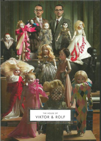 The House of Viktor & Rolf. [Barbican Art Gallery]. VIKTOR & ROLF - Caroline EVANS & Susannah FRANKEL