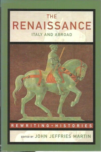 The Renaissance. Italy and Abroad. MARTIN, John Jeffries