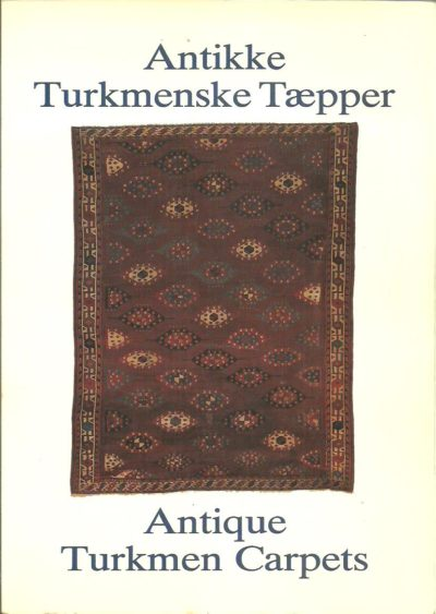 Antique Turkmen Carpets / Antikke Turkmenske Taepper. Exhibition / Udstilling. ELMBY, Hans