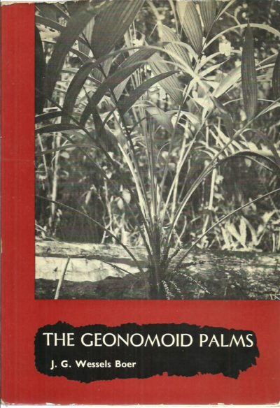 The Geonomoid Palms. WESSELS BOER, J.G.