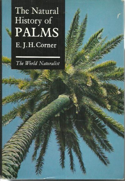 The Natural History of Palms. CORNER, E.J.H.