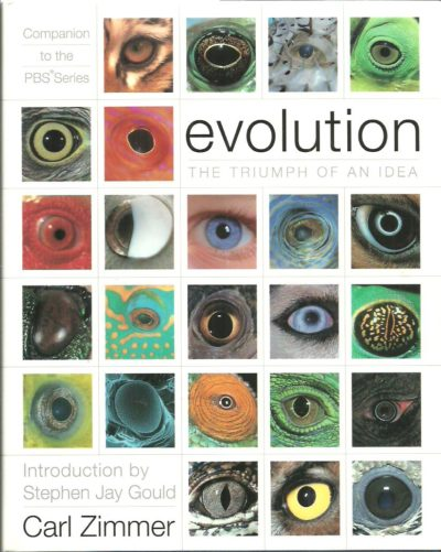 Evolution - the triumph of an idea. Introduction by Stephen Jay Gould. Foreword by Richard Hutton. ZIMMER, Carl