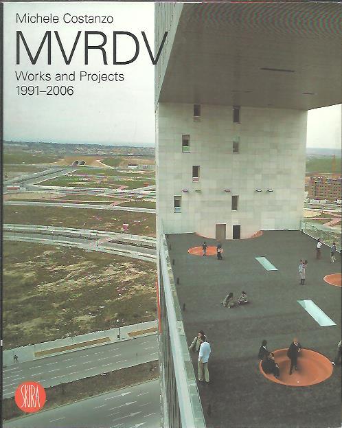 MVRDV - Works and Projects 1991-2006. COSTANZO, Michele