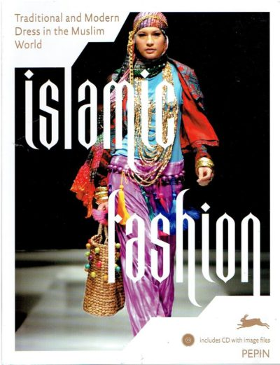 Islamic Fashion - Traditional and Modern Dress in the Muslim World. + CD. ROOJEN, Pepin van [Ed.]