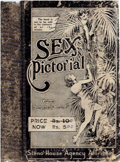 Sex Pictorial. For cultured adults only. Containing over 500 illustrations collected from various authenticated sources. [2nd Edition]. DEYER, K.