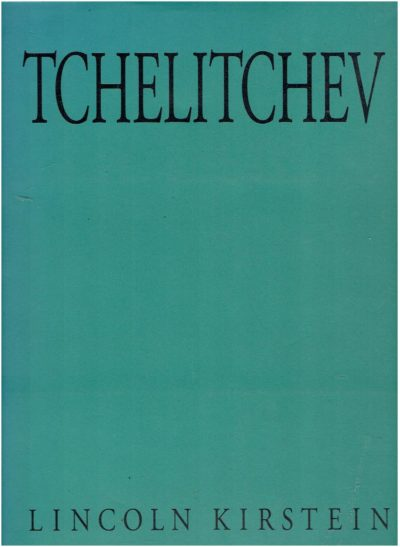Tchelitchev [Pavel Feodorovitch Tchelitchev 1898-1957]. KIRSTEIN, Lincoln