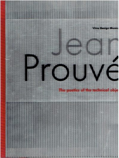 Jean Prouvé -  The Poetics of the Technical Object. PROUVE - VEGESACK, Alexander von