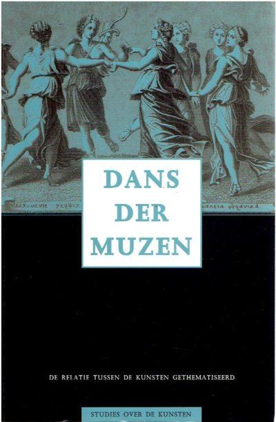 Dans der muzen. De relatie tussen de kunsten gethematiseerd. FLEURKENS, Anneke C.G., Luc G. KORPEL & Kees MEERHOFF