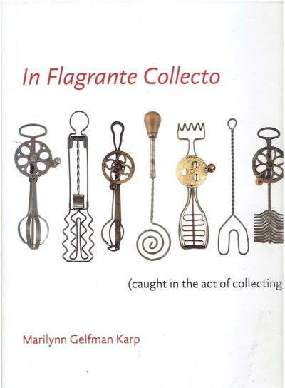 In Flagrante Collecto (caught in the act of collecting). KARP, Marilynn Gelfman