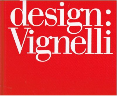 Design Vignelli 1954-2014 [Graphics - Packaging - Architecture - Interiors - Furniture - Products]. - [New]. VIGNELLI, Massimo & Beatriz CIFUENTES-CABALLERO