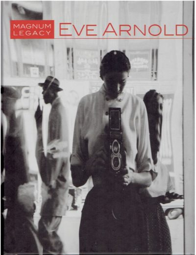 Eve Arnold - Magnum Legacy. - [New]. ARNOLD, Eve - Janine di GIOVANNI