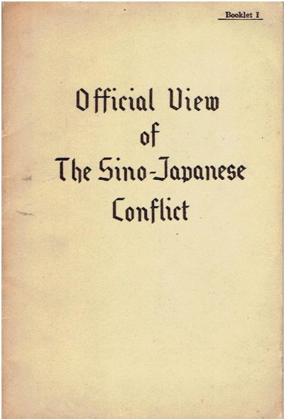 Official View of The Sino-Japanese Conflict - Booklet I. MANCHURIA - MANCHOUKUO