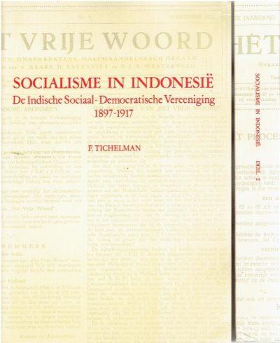 Socialisme in Indonesië. Deel 1 - De Indische Sociaal-Democratische Vereeniging 1897-1917. Deel 2 - Het Proces Sneevliet. TICHELMAN, F. / A. BAARS & H. SNEEVLIET