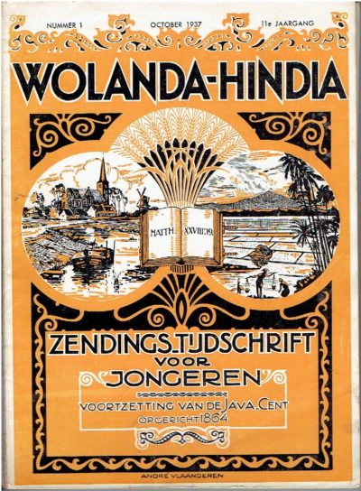 Wolanda-Hindia - Zendings-tijdschrift voor jongeren. [Voortzetting van de Java-Cent opgericht 1864] - 11e Jaargang - Nummer 1 - 11/12. - [Omslag ontwerp André Vlaanderen]. WOLANDA-HINDIA - [André VLAANDEREN]
