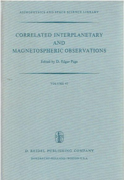 Correlated interplanetary and magnetospheric observations. Proceedings of the seventh ESLAB Symposium held at Saulgau, W. Germany, 22025 May, 1973. PAGE, D. Edgar