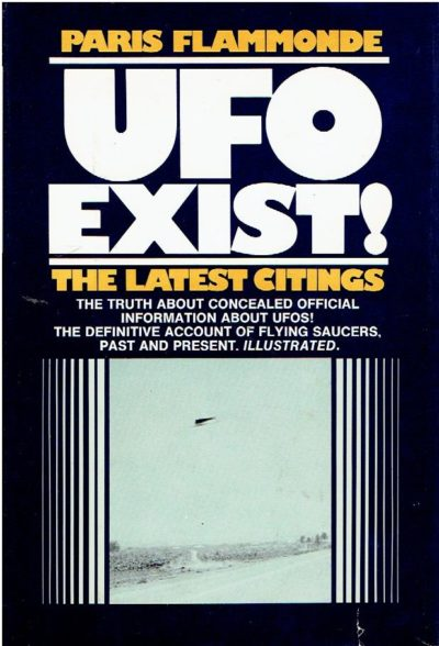 UFO Exist! [The truth about concealed official information about UFOS! The definitive account of flying saucers, past and present.]. FLAMMONDE, Paris