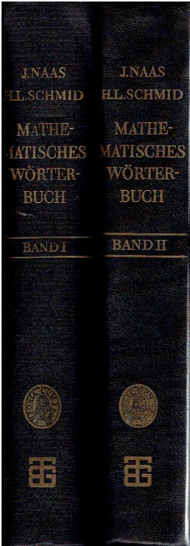 Mathematisches Wörterbuch - mit Einbeziehung der theoretischen Physik. 3. Auflage. NAAS, Jozef & Hermann Ludwig SCHMID