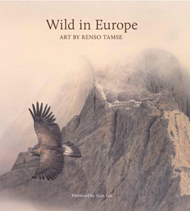 Wild in Europe. The Wildlife Art of Renso Tamse. Foreword by Alan Lee TAMSE, Renso